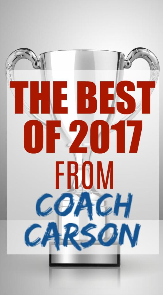 The Best of 2017 From Coach Carson