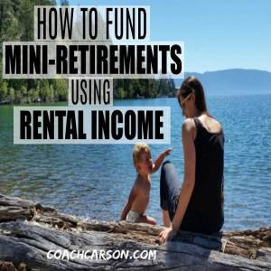 How to Fund Mini-Retirements With a Little Rental Income