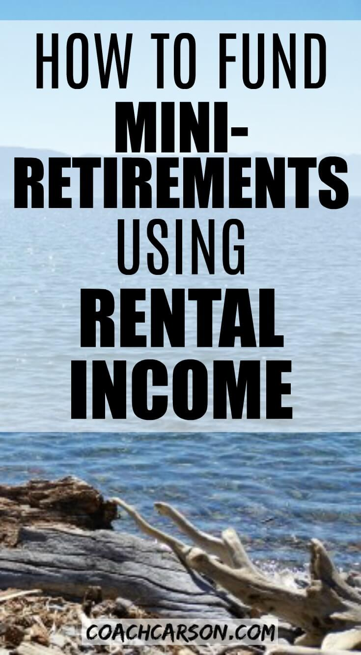 How to Fund Mini-Retirements Using Rental Income - Pinterest