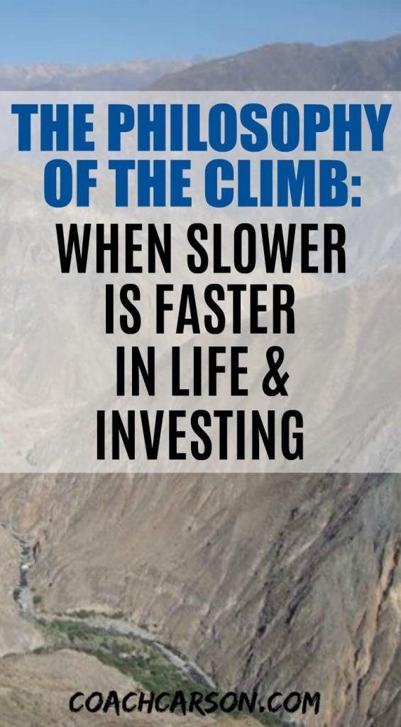 The Philosophy of the Climb - When Slower is Faster in Life and Investing - Pinterest