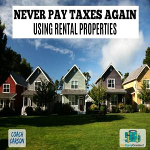 Featured Image - How to Never Pay Taxes Again Using Rental Properties