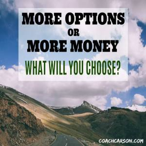 More Options or More Money? What Will You Choose?
