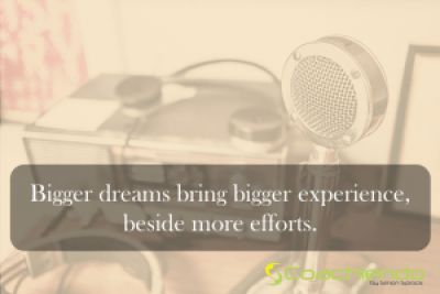 Bigger Dreams bring bigger Experience