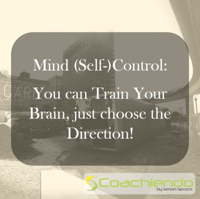 Mind (Self-)Control:   You can Train Your Brain, just choose the Direction!