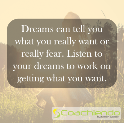 Dreams can tell you what you really want or really fear. Listen to your dreams to work on getting what you want.