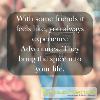 With some friends it feels like, you always experience Adventures. They bring the spice into your life.