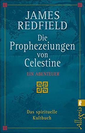 """""""Die Prophezeiungen von Celestine: Ein Abenteuer """" - James Redfield"""