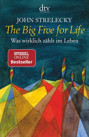 """The Big Five for Life: Was wirklich zählt im Leben"" - John Strelecky"
