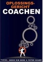 Oplossingsgericht coachen Insoo Kim Berg. Zelf coach (ge)worden? Dan is dit boek extra interessant.