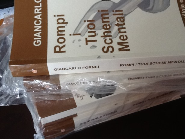 Rompi i Tuoi Schemi Mentali, il nuovo libro del coach motivazionale Giancarlo Fornei (febbraio 2016)...