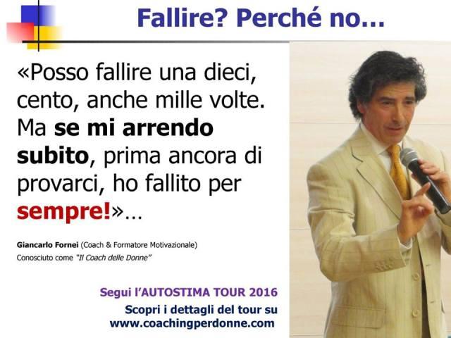 Fallimento - una frase del coach motivazionale Giancarlo Fornei (luglio 2016)...