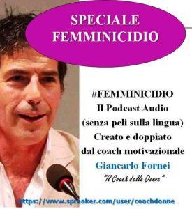 Femminicidio - podcast audio creato dal coach motivazionale Giancarlo Fornei (8 agosto 2017)