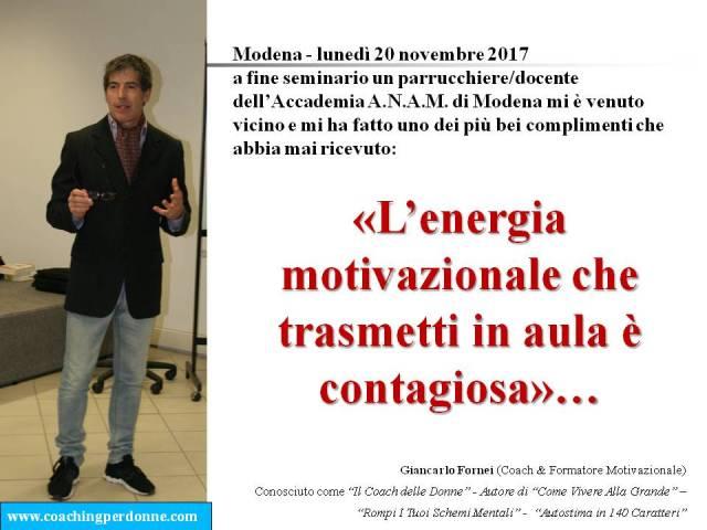 #MOTIVAZIONE - l'energia che trasmetti è favolosa - il coach motivazionale Giancarlo Fornei a Modena (20 novembre 2017).ppt
