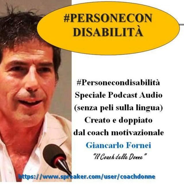 #personecondisabilità - Speciale podcast audio creato dal coach motivazionale Giancarlo Fornei (28 dicembre 2017).ppt