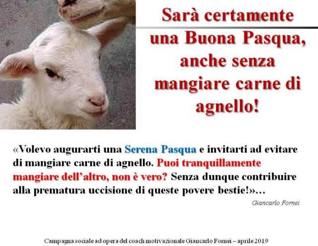 Buona PAsqua anche senza mangiare carne di agnello - campagna sociale del coach motivazionale Giancarlo Fornei - 20 aprile 2019