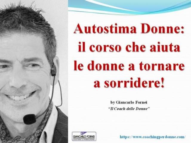 Autostima Donne, il corso che aiuta le donne a tornare a sorridere (creato dal coach delle donne Giancarlo Fornei)