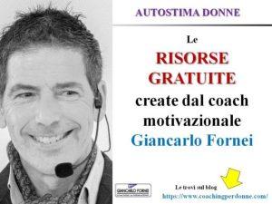 Risorse Gratuite create dal coach motivazionale Giancarlo Fornei sulla Crescita Personale