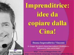 Imprenditrice idee da copiare dalla Cina - di Giancarlo Fornei, il coach delle donne imprenditrici - 30 ottobre 2020