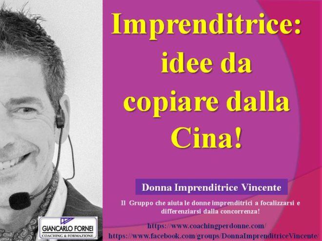 Imprenditrice: idee dalla Cina da copiare!