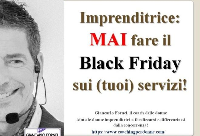 Imprenditrice, non fare mai il Black Friday sui servizi!