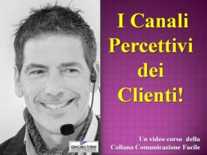 I Canali Percettivi dei Clienti! (In promozione a soli 17 euro)...