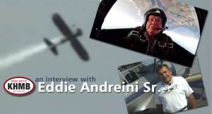 KHMB Featured Story – Eddie Andreini Sr. Last Interview