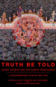 Film - TRUTH BE TOLD: Irving Norman and the Human Predicament @ Odd Fellows Hall Half Moon Bay | Half Moon Bay | California | United States