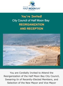 YOU'RE INVITED! City Council of Half Moon Bay Reorganization and Reception @ Ted Adcock Community Center | Half Moon Bay | California | United States