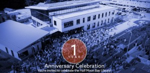 You're Invited to Celebrate the Half Moon Bay Library 1 Year Anniversary! @ Half Moon Bay Library