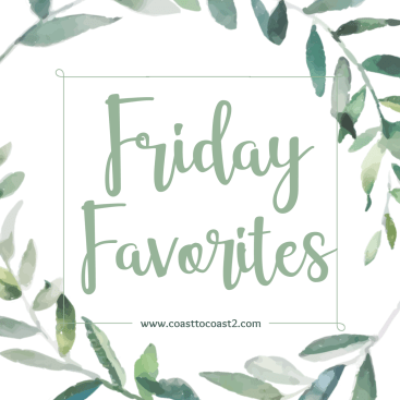 Friday Favorites - COAST TO COAST