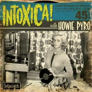 Intoxica with Howie Pyro