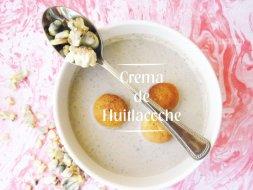 Como preparar Crema de Huitlacoche
