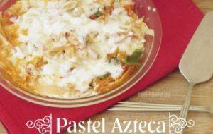 Pastel Azteca. Una receta sencilla y rápida