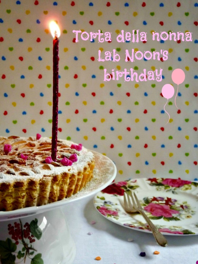 Torta della nonna. Lab Noon blog's birthday. Congratulations!