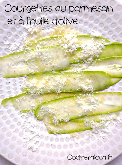 Courgettes au parmesan huile d'olive ©cocineraloca.fr