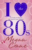 I Love the 80's – Megan Crane (FNCS Book Club Selection)