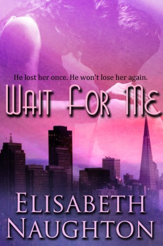 Blog Tour Review: Wait For Me – Elisabeth Naughton