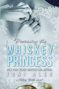 Review:  Becoming the Whiskey Princess – Toni Aleo