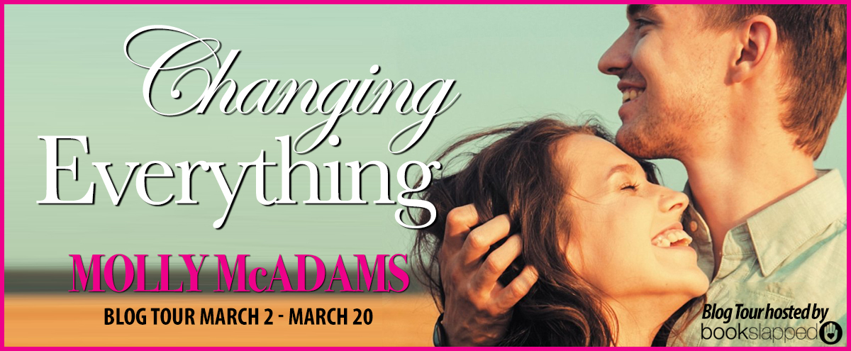 Blog Tour Promo Spot Giveaway Changing Everything Molly Mcadams