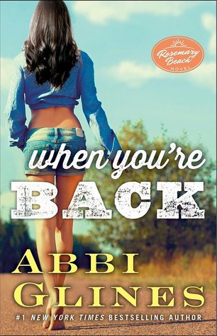 Blog Tour Review & Giveaway:  When You're Back by Abbi Glines