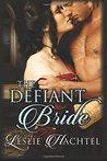 Review:  The Defiant Bride by Leslie Hachtel