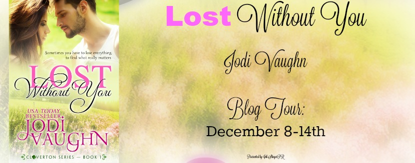 Blog Tour Review & Giveaway:  Lost Without You by Jodi Vaughn