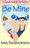 Review:  Be Mine by April Hollingsworth