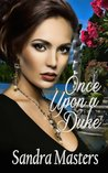 Review:  Once Upon a Duke by Sandra Masters