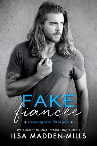 Blog Tour Review:  Fake Fiancee by Ilsa Madden-Mills