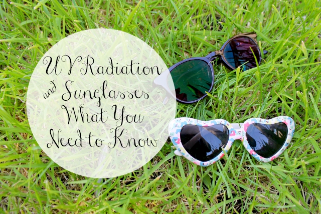 Cocktails in Teacups Lifestyle Blog UV Radiation and Sunglasses - What You Need to Know