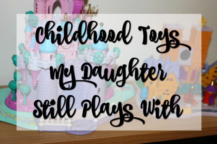 Cocktails in Teacups Disney Life Travel Parenting Blog Childhood Toys My Daughter Still Plays With title
