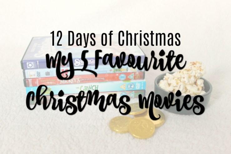 12 days of christmas my 5 favourite christmas movies