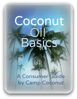 Coconut Oil Basics A Consumer Guide by Camp Coconut