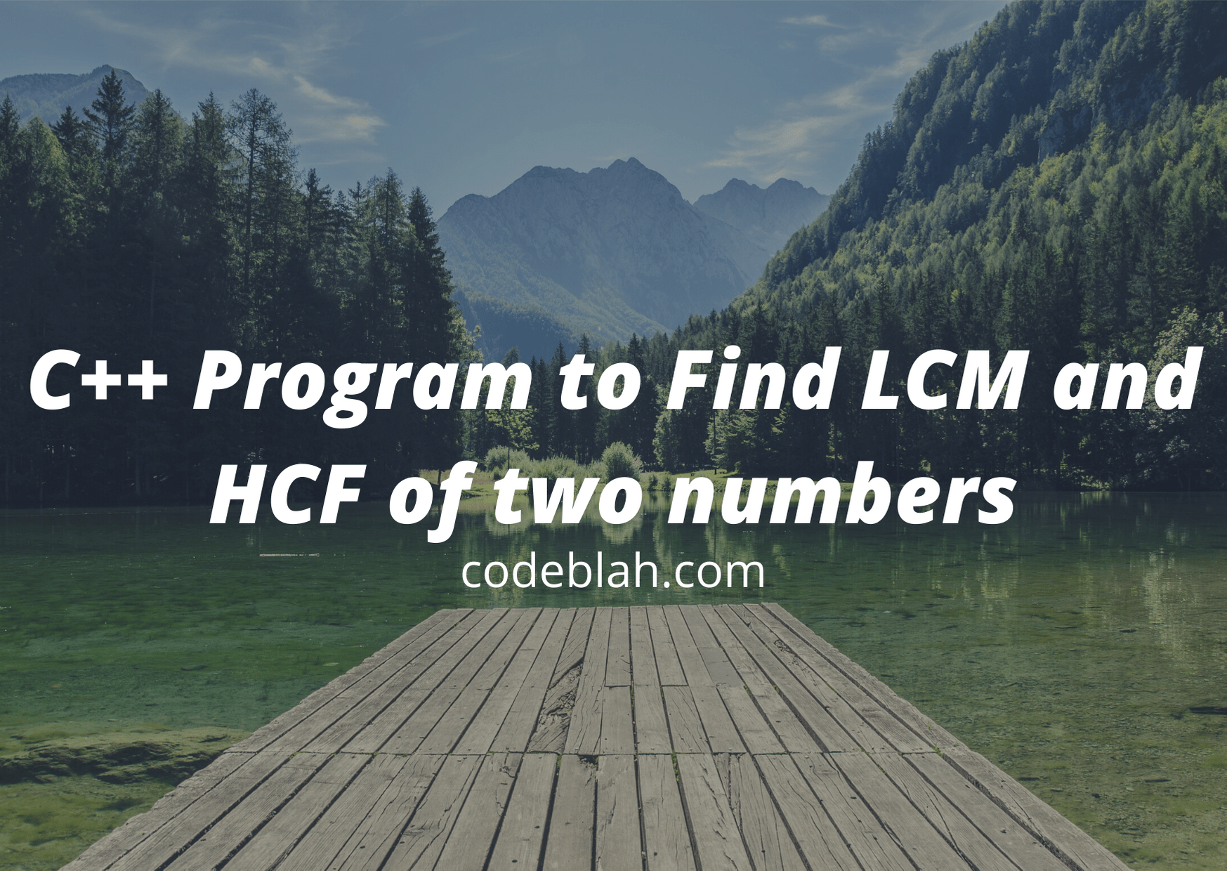 C Program To Find Lcm And Hcf Of Two Numbers